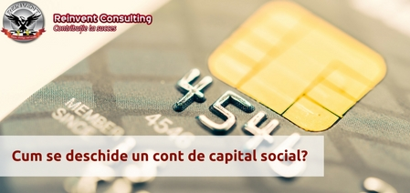 deschidere-cont-de-capital-social-acte-si-procedura-reinvent-consulting