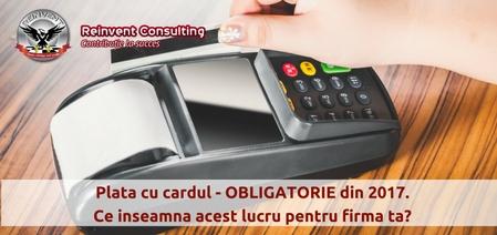 plata-cu-cardul-va-fi-obligatorie-din-ianuarie-2017-reinvent-consulting